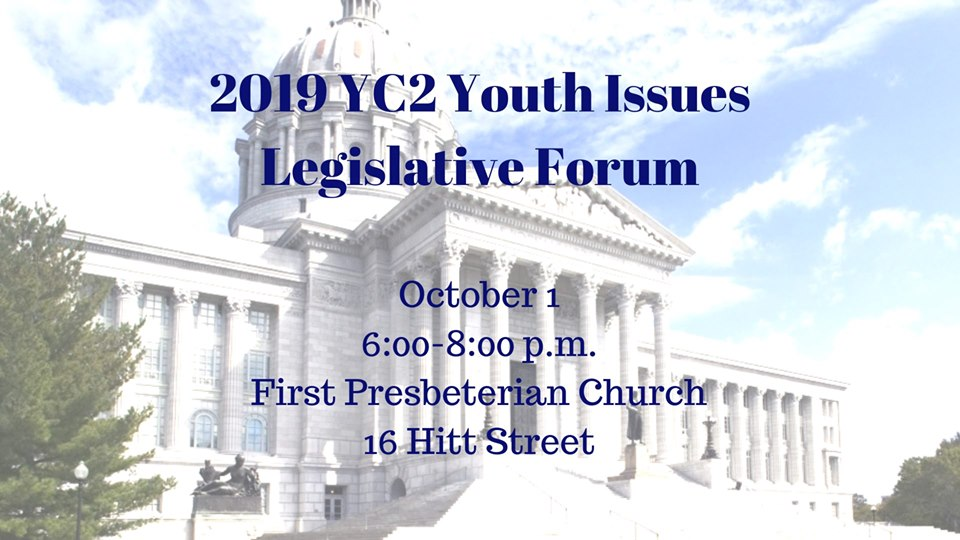 Youth Community Coalition (YC2) Legislative Forum - Tuesday 10.1.2019 - First Presbyterean Church - 6-8pm @ First Presbyterean Church | Columbia | Missouri | United States
