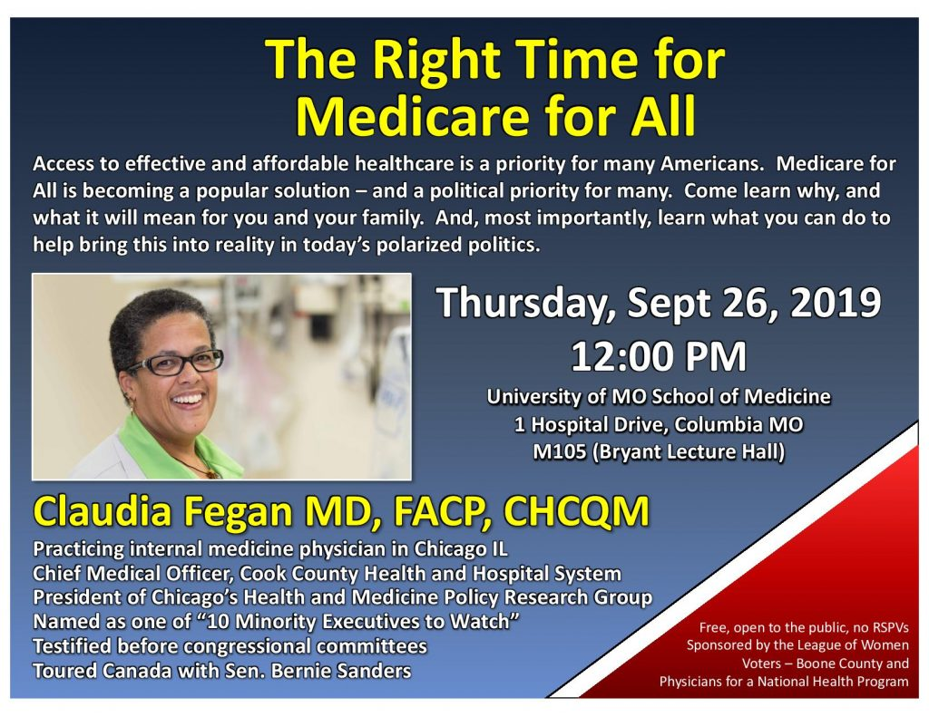 The Right Time for Medicare for All - Dr. Claudia Fegan - Thursday 9.26.2019 - MU School of Medicine - 12Noon @ MU Bryant Auditorium - M105 | Columbia | Missouri | United States