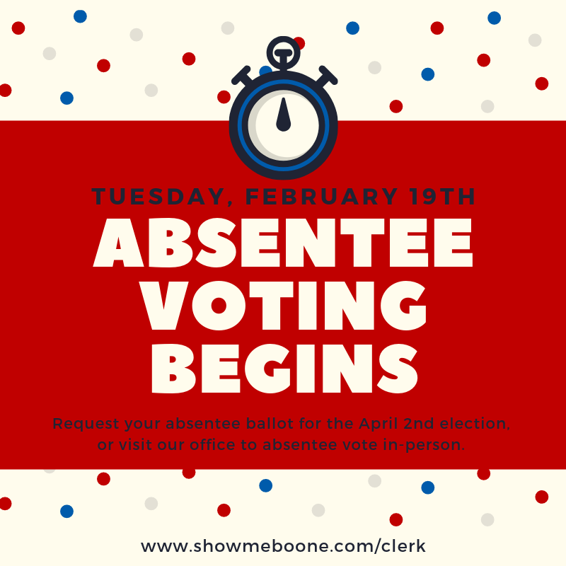 Absentee Voting for April 2nd General Election in Boone County Began Tuesday 2.19.2019 until 5pm Wednesday 3.27.2019 @ Boone County Clerk's Office - Rm 236 | Columbia | Missouri | United States