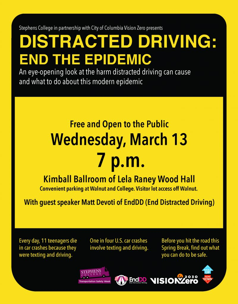 Distracted Driving: End the Epidemic - Wednesday 3.13.2019 - Stephens College - 7pm @ Stephens College - Kimball Ballroom (Lena Raney Wood Hall)   Columbia   Missouri   United States