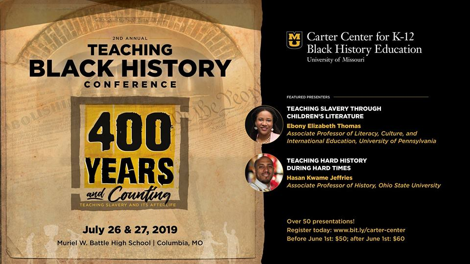 Teaching Black History Conference: 400 Years and Counting - July 26-27, 2019 - Battle High School @ Muriel Williams Battle High School | Columbia | Missouri | United States
