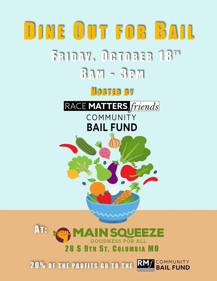 Race Matters, Friends (RMF) Fundraiser for Community Bail Fund - Friday 10.18.2019 - Main Squeeze - 8am-3pm @ Main Squeeze | Columbia | Missouri | United States