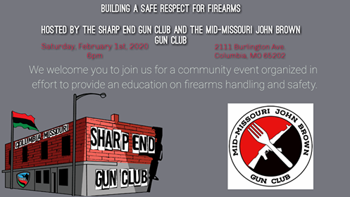 Building a Safe Respect for Firearms - Sharp End Gun Club - Saturday 2.1.2020 - 2111 Burlington Ave - 6pm @ NALC Union Hall | Columbia | Missouri | United States
