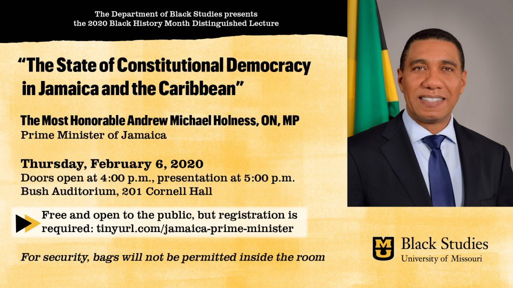 Jamaican Prime Minister Presents Distinguished Lecture for MU Black History Month - Thursday 2.6.2020 - Cornell Hall - 5pm (doors open 4pm) @ Bush Auditorium Rm 201 | Columbia | Missouri | United States