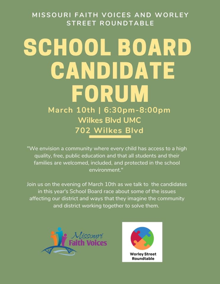 Worley Street Round Table and Faith Voices School Board Candidate Forum (NOTE LOCATION UPDATE)- Tuesday 3.10.2020 - Wilkes Blvd UMC - 6:30-8pm @ Wilkes Blvd United Methodist Church | Columbia | Missouri | United States